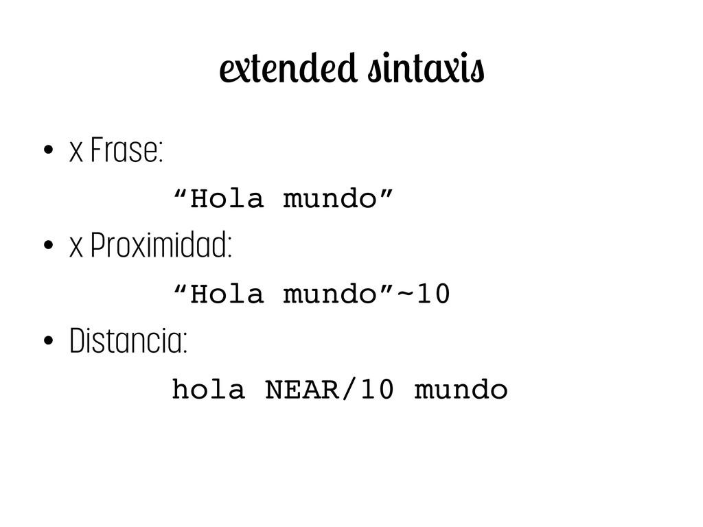 """• x Frase: """"Hola mundo""""! • x Proximidad: """"Hol..."""