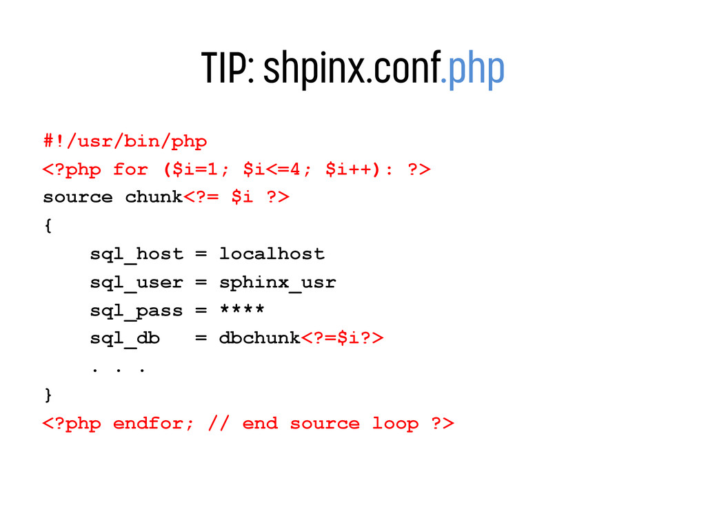 TIP: shpinx.conf.php #!/usr/bin/php <?php for (...
