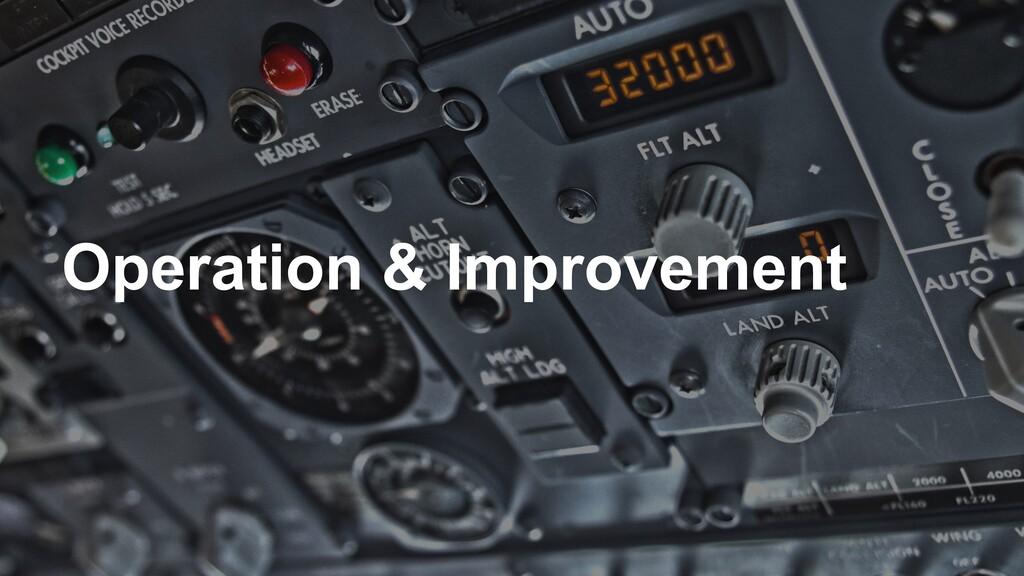 Operation & Improvement