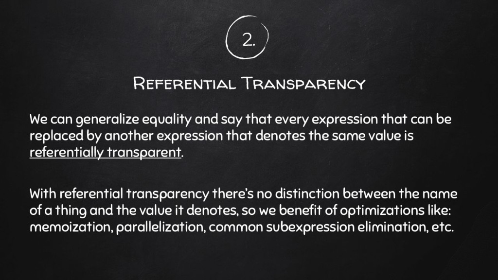 2. Referential Transparency We can generalize e...