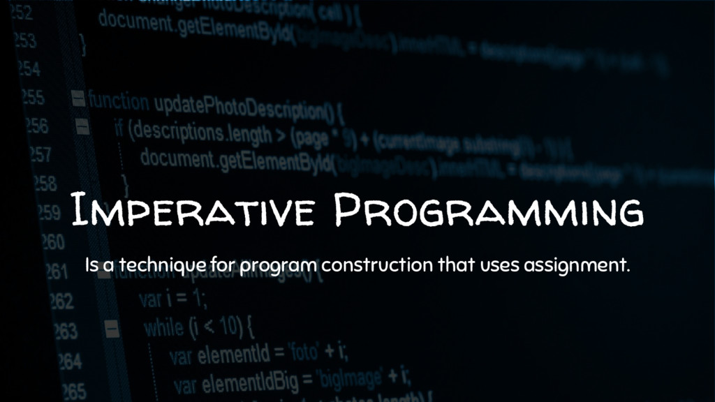 Imperative Programming Is a technique for progr...