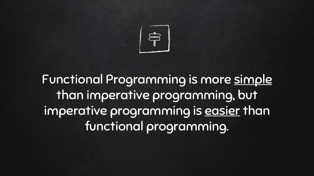 Functional Programming is more simple than impe...