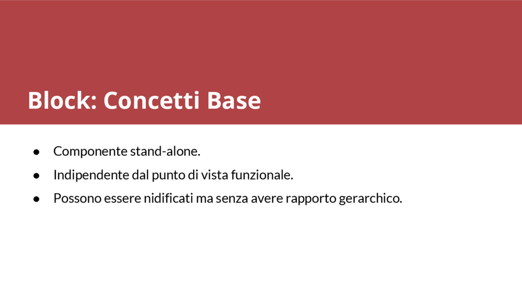 ● Componente stand-alone. ● Indipendente dal pu...