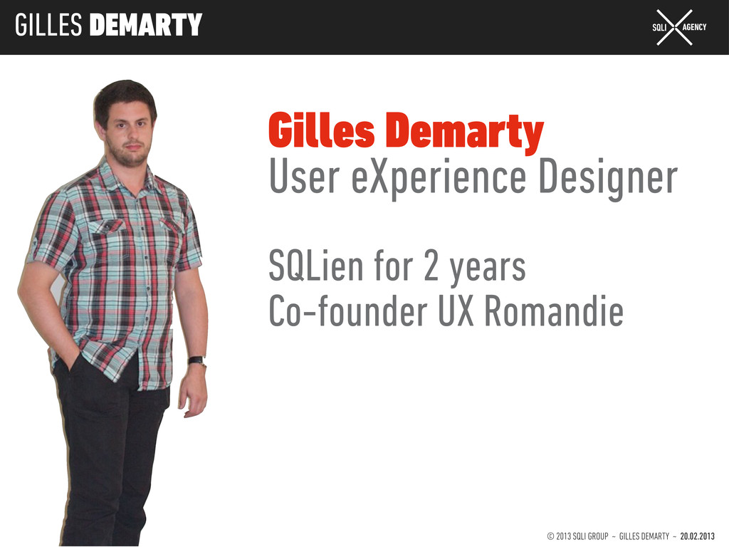 © 2013 SQLI GROUP ~ GILLES DEMARTY ~ 20.02.2013...