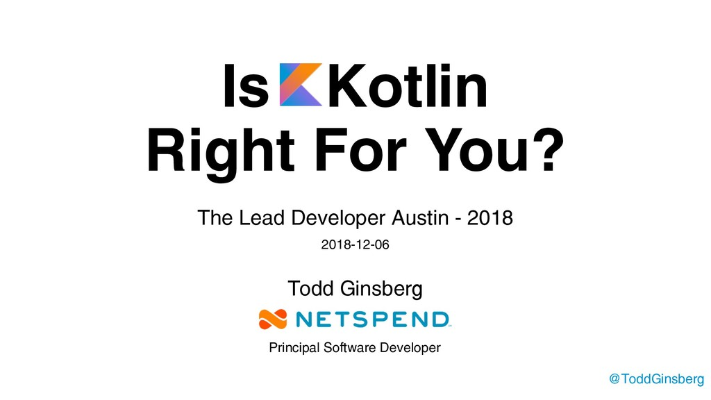 Is Kotlin Right For You? The Lead Developer Aus...
