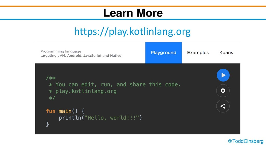 @ToddGinsberg Learn More https://play.kotlinlan...