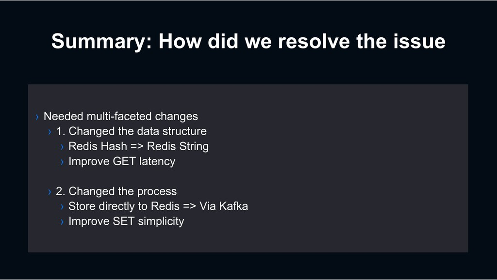 Summary: How did we resolve the issue › Needed ...