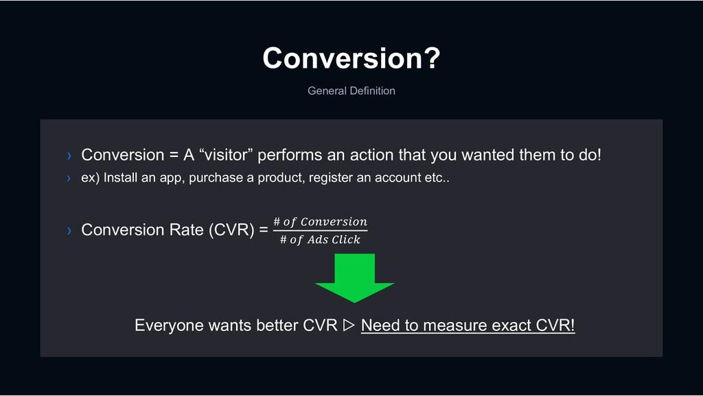 Conversion? General Definition › Conversion Rat...