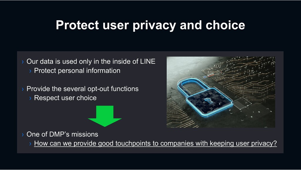 Protect user privacy and choice › Our data is u...