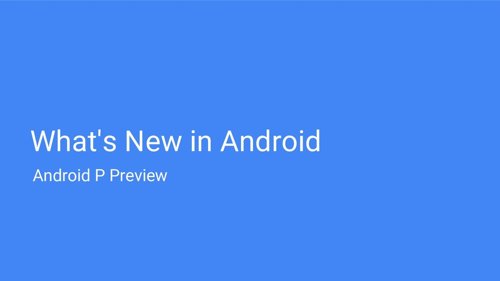 What's New in Android Android P Preview