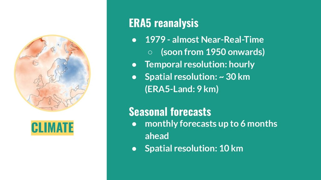 CLIMATE ERA5 reanalysis ● 1979 - almost Near-Re...