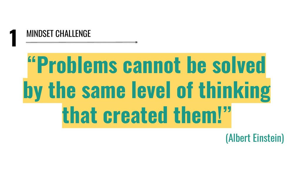 "1 ""Problems cannot be solved by the same level ..."