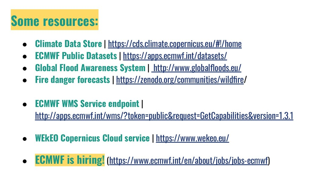 Some resources: ● Climate Data Store | https://...