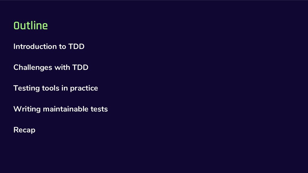 Outline Introduction to TDD Challenges with TDD...