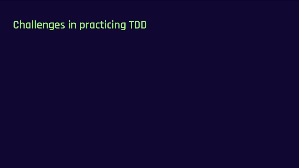 Challenges in practicing TDD