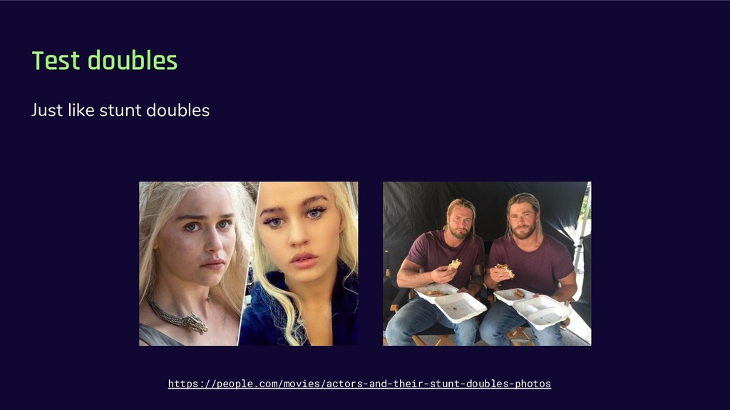 Test doubles Just like stunt doubles https://pe...