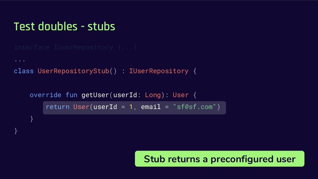 Test doubles - stubs interface IUserRepository ...