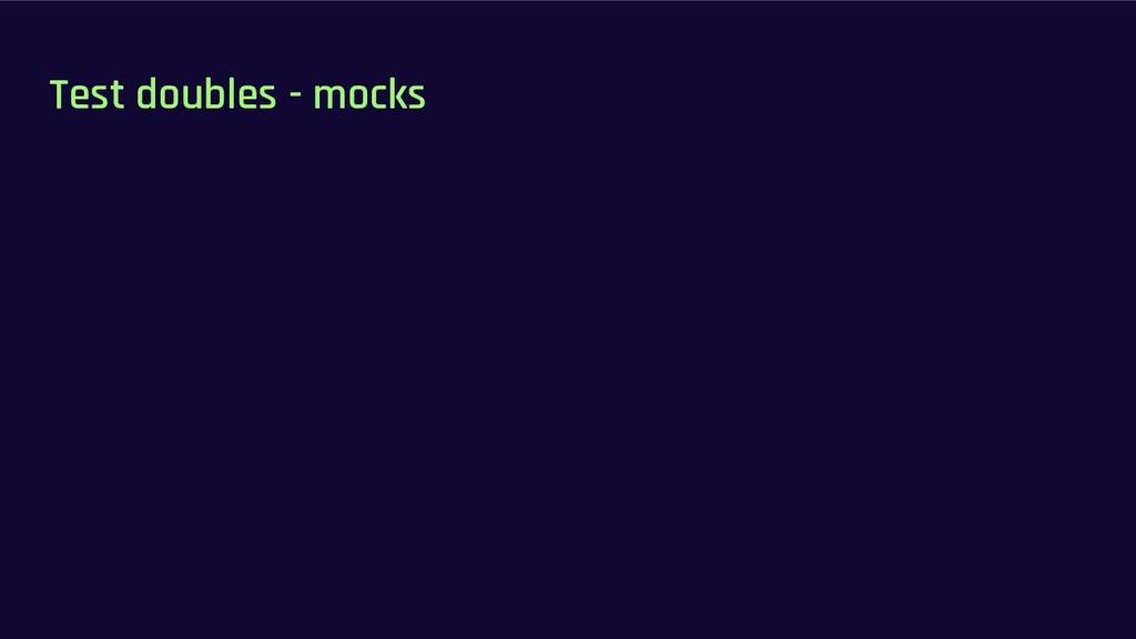 Test doubles - mocks