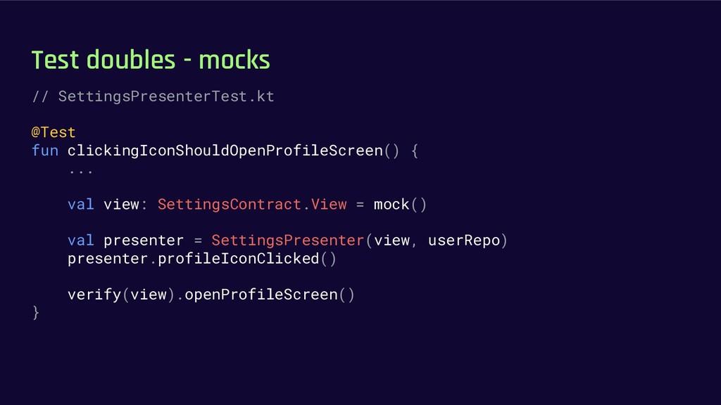 Test doubles - mocks // SettingsPresenterTest.k...