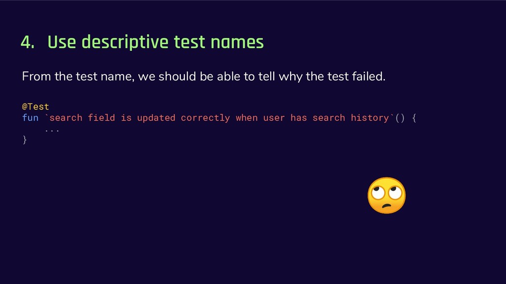 4. Use descriptive test names From the test nam...