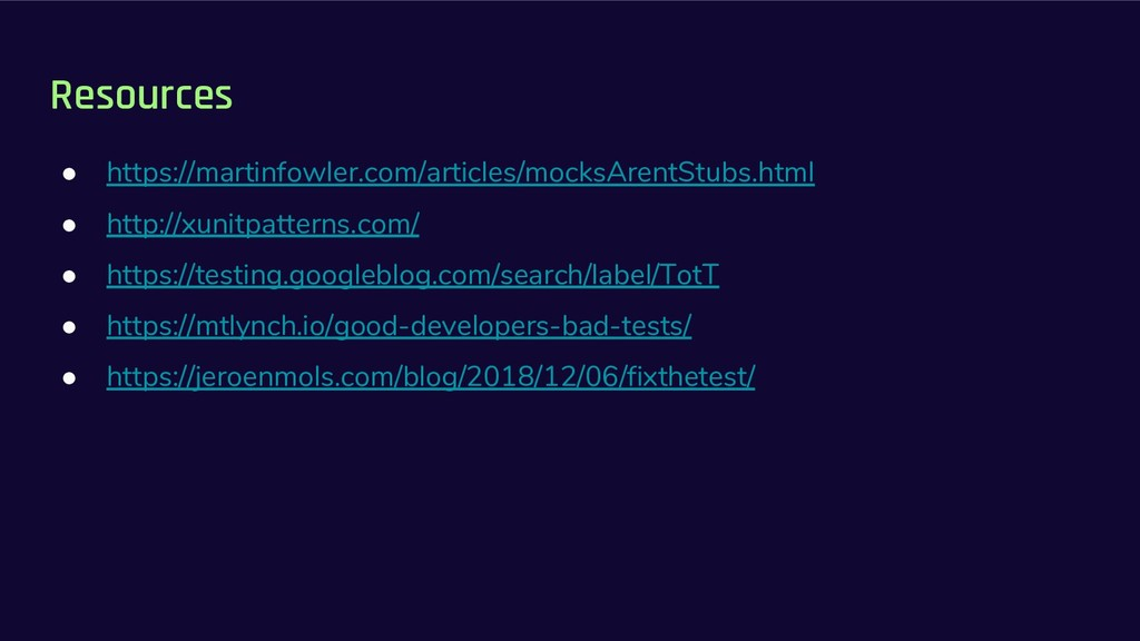 Resources ● https://martinfowler.com/articles/m...