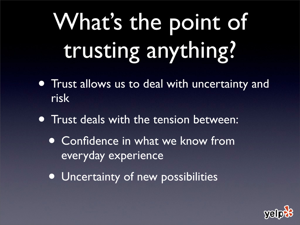 What's the point of trusting anything? • Trust ...