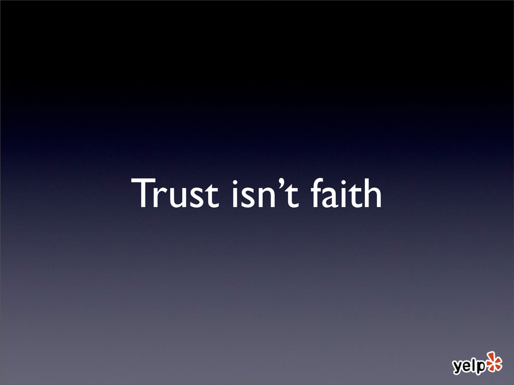 Trust isn't faith