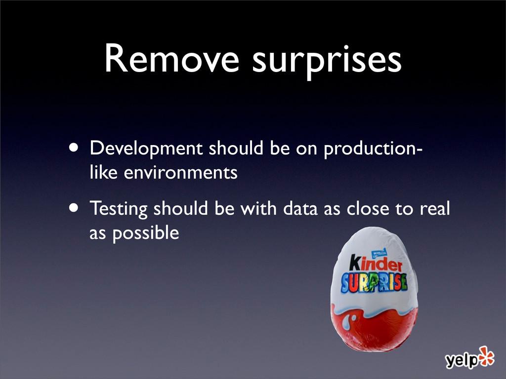 Remove surprises • Development should be on pro...