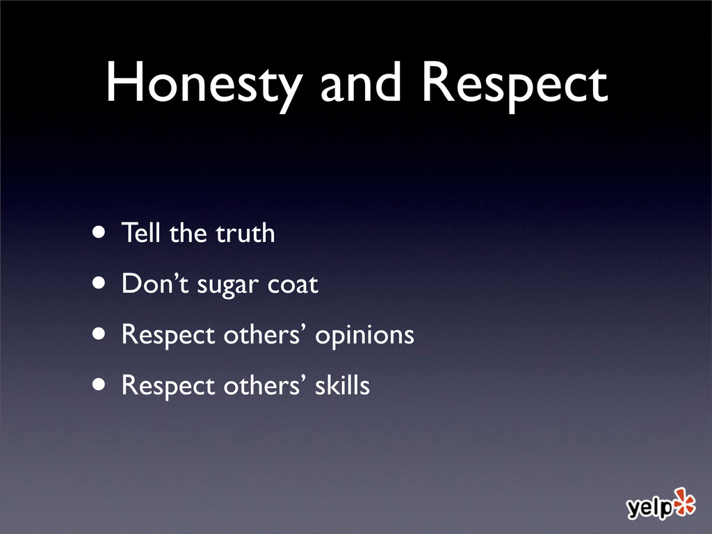 Honesty and Respect • Tell the truth • Don't su...