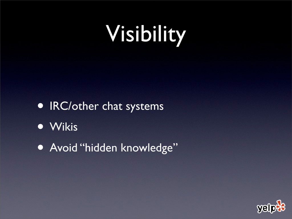 Visibility • IRC/other chat systems • Wikis • A...