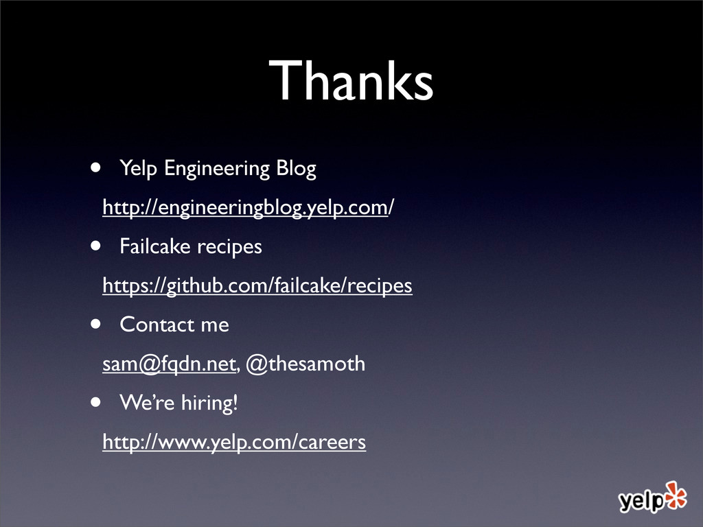 Thanks • Yelp Engineering Blog http://engineeri...
