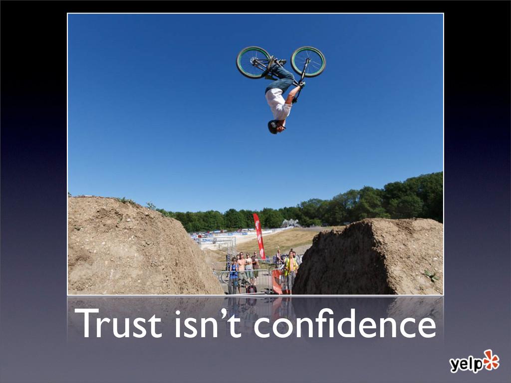 Trust isn't confidence