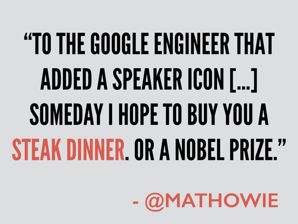 """TO THE GOOGLE ENGINEER THAT ADDED A SPEAKER IC..."