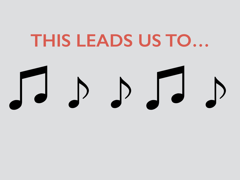 㽈 ̇ ̇ 㽈 ̇ THIS LEADS US TO…