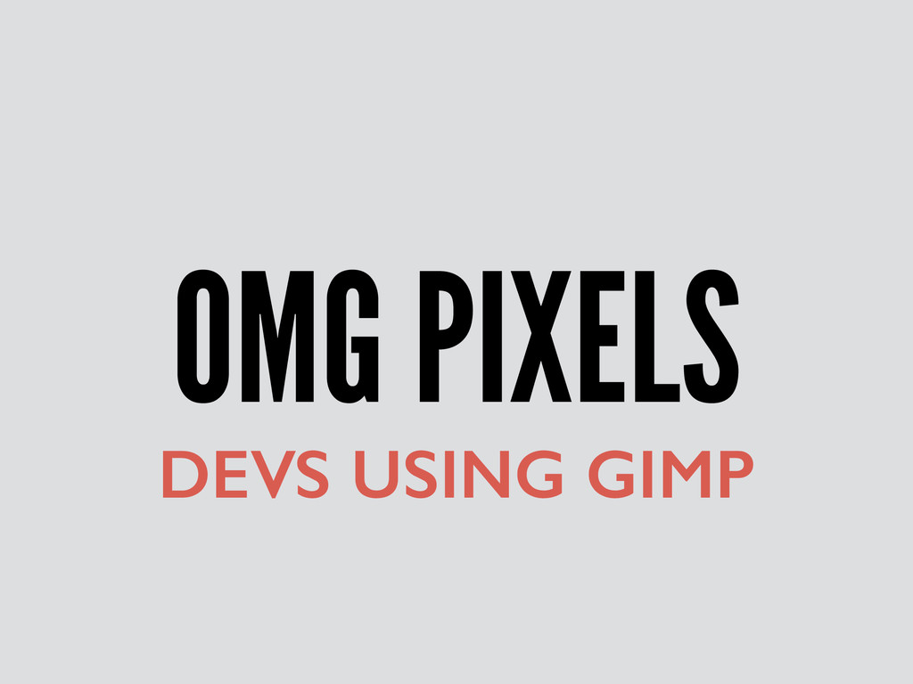 OMG PIXELS DEVS USING GIMP