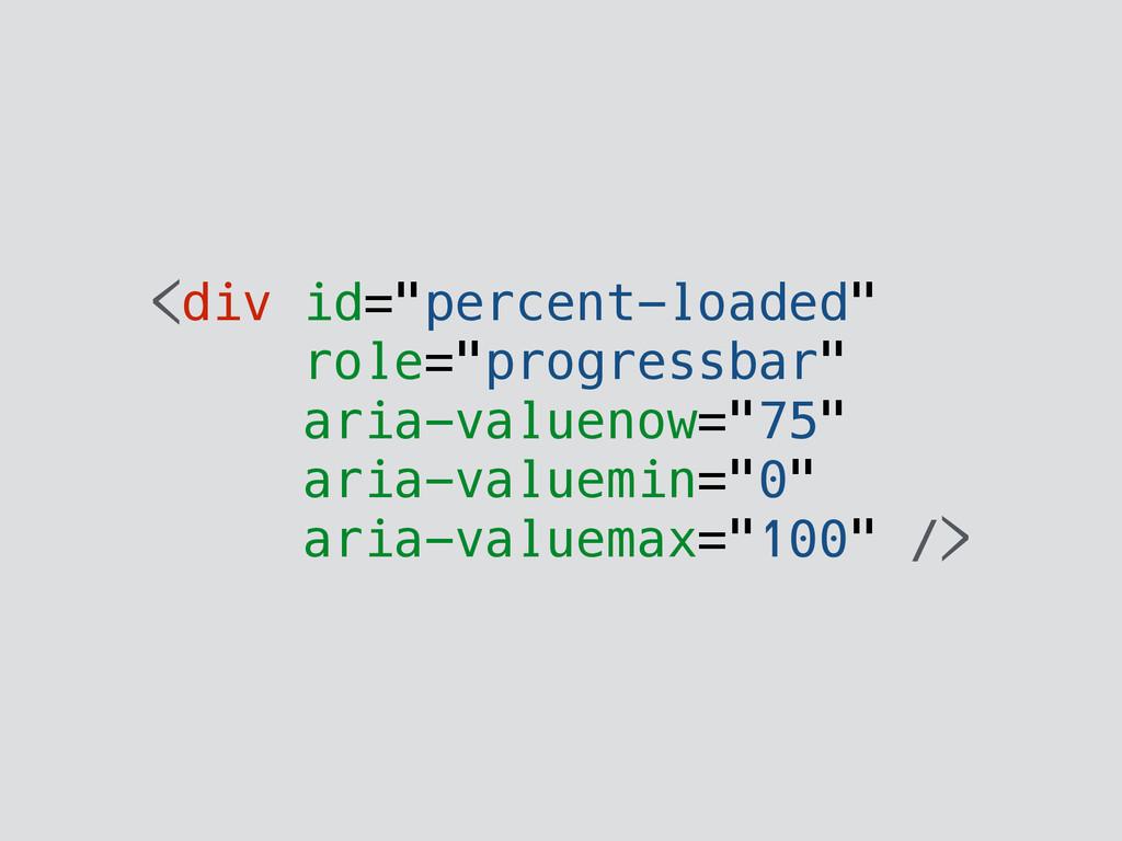 """<div id=""""percent-loaded"""" role=""""progressbar"""" ari..."""