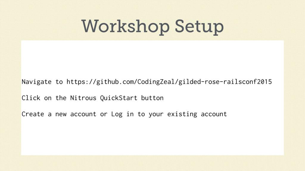 Workshop Setup Navigate to https://github.com/C...