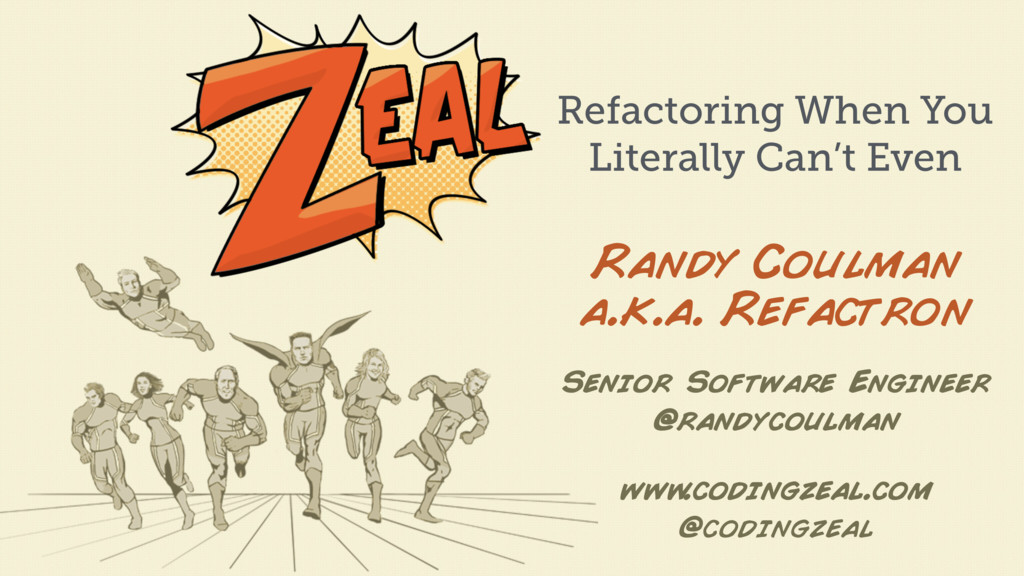 www .codingzeal.com @codingzeal Randy Coulman a...