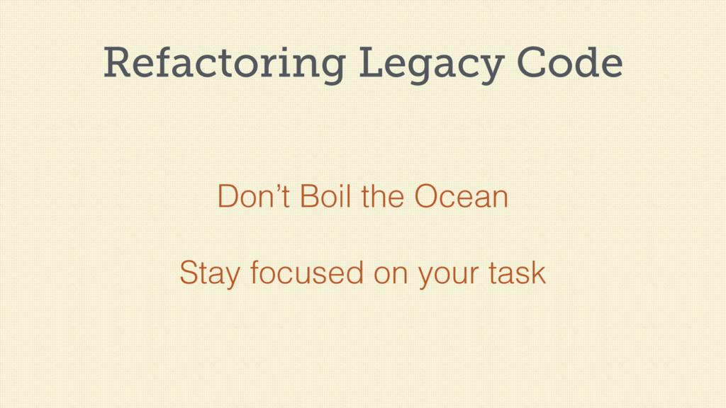 Refactoring Legacy Code Don't Boil the Ocean St...
