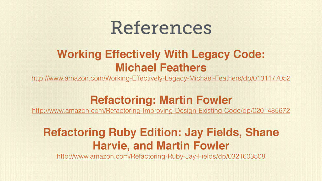 References Working Effectively With Legacy Code...
