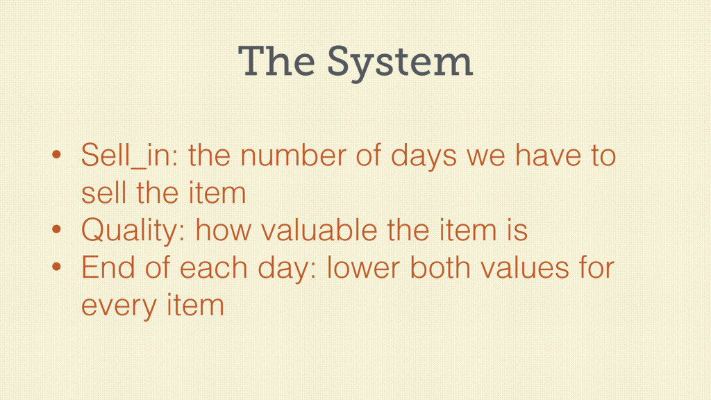 The System • Sell_in: the number of days we hav...