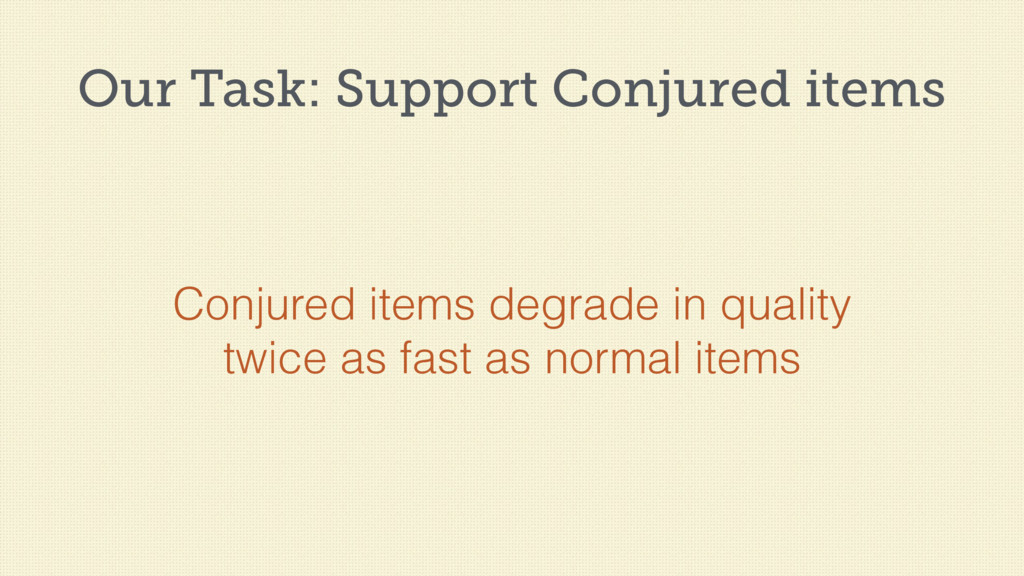 Our Task: Support Conjured items Conjured items...