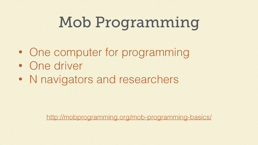 Mob Programming • One computer for programming ...