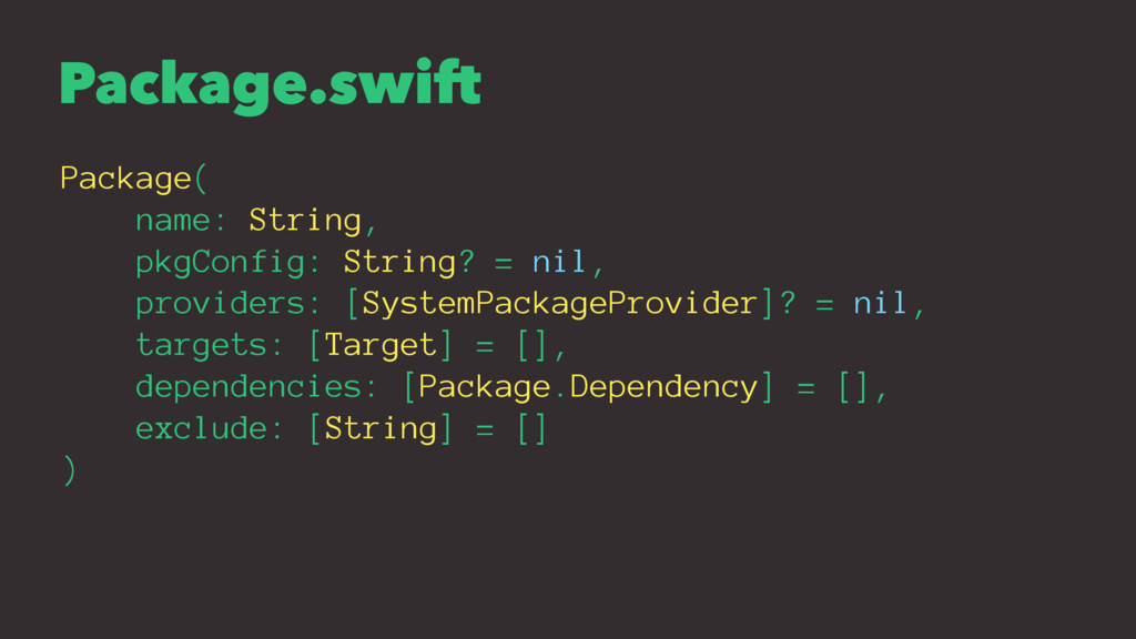 Package.swift Package( name: String, pkgConfig:...