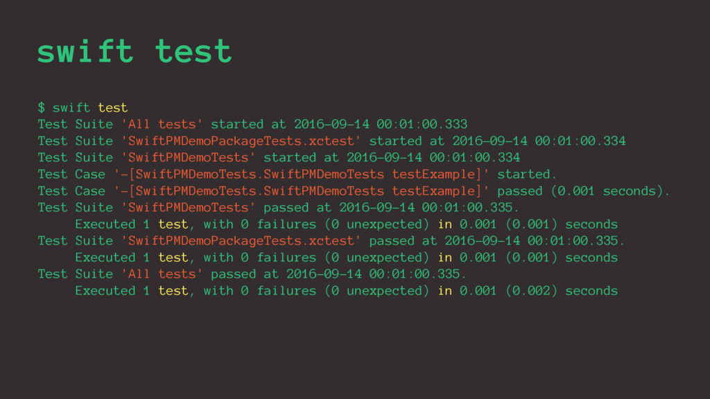 swift test $ swift test Test Suite 'All tests' ...
