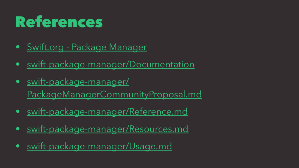 References • Swift.org - Package Manager • swif...