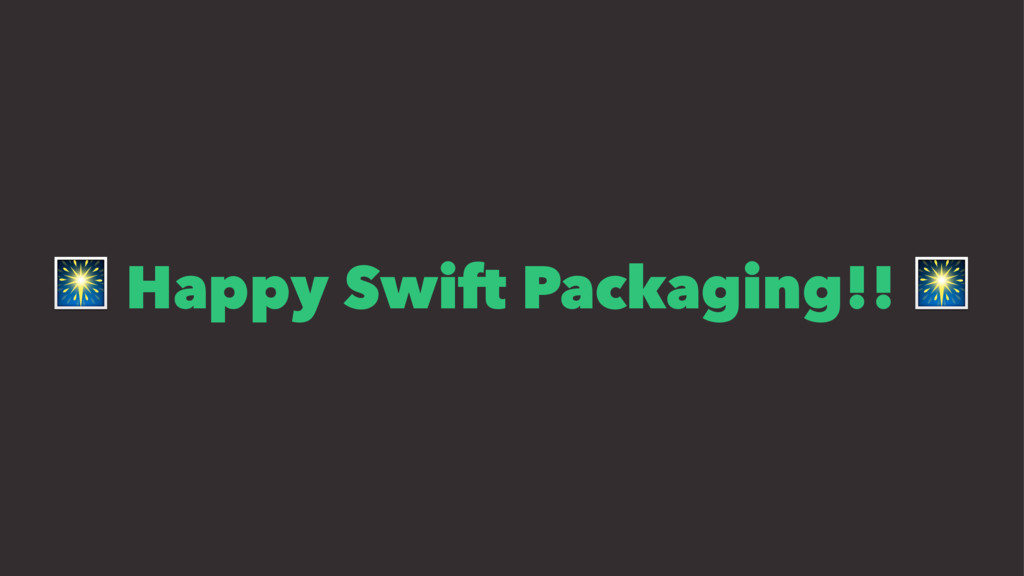 ! Happy Swift Packaging!! !