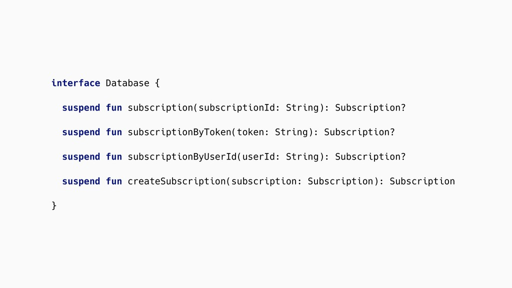 interface Database { suspend fun subscription(s...