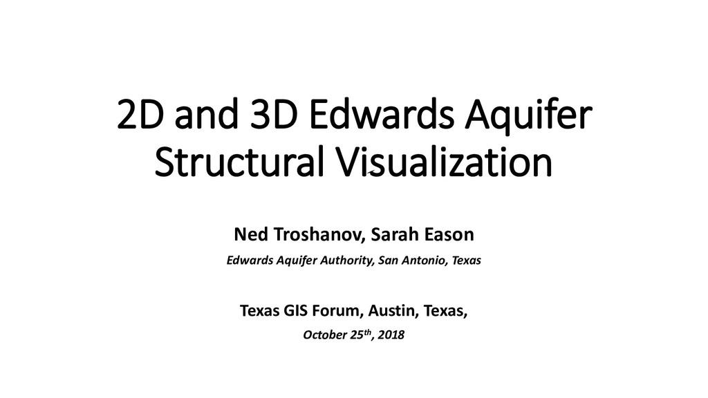 2D and 3D Edwards Aquifer Structural Visualizat...