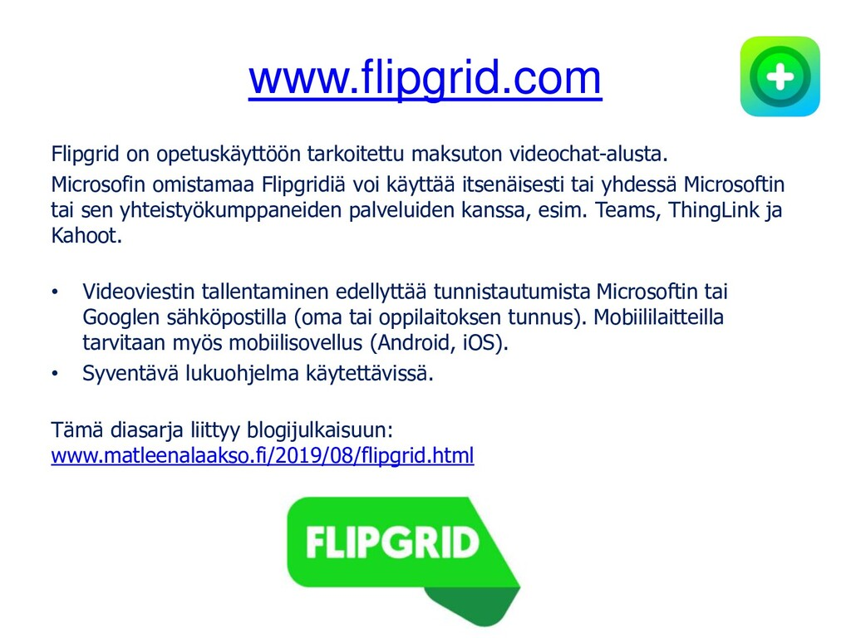 www.flipgrid.com Flipgrid on opetuskäyttöön tar...